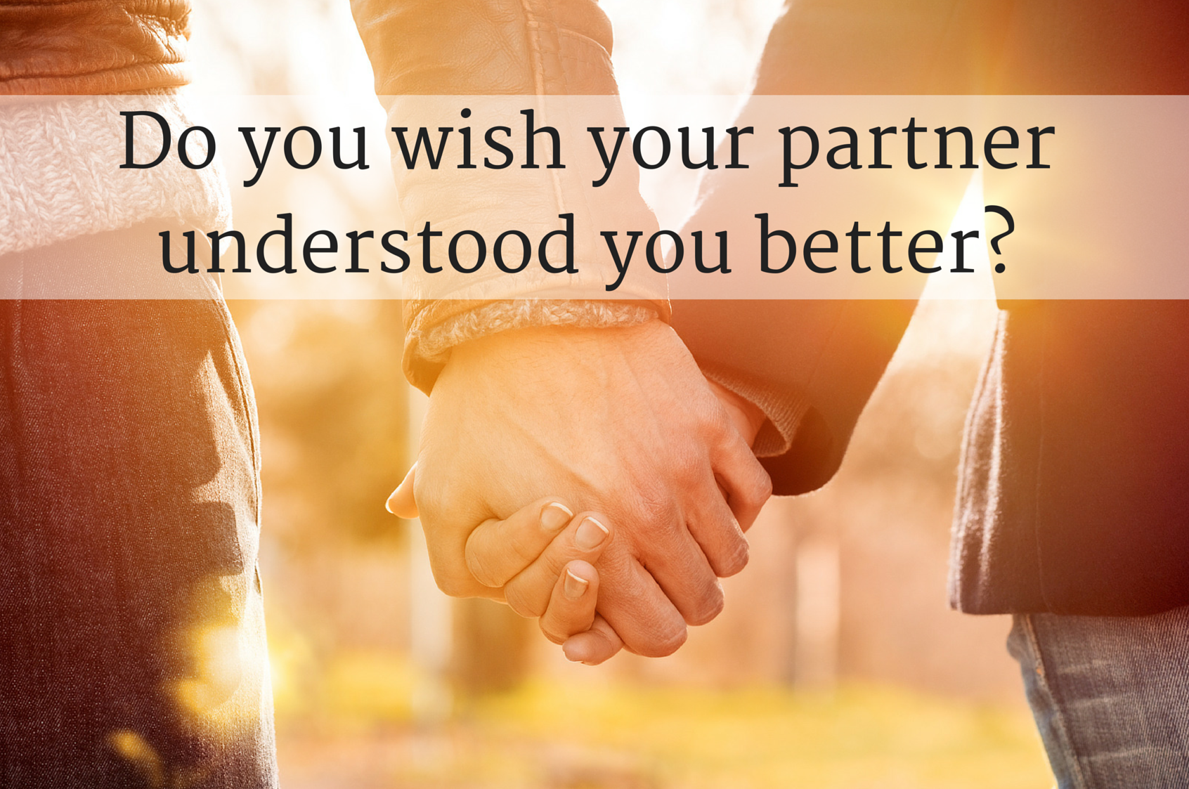 Do you wish your partner understood you better- (4)